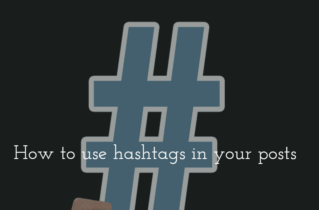 How to use hashtags in your posts and updates