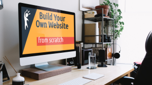 Build Your Own Website From Scratch